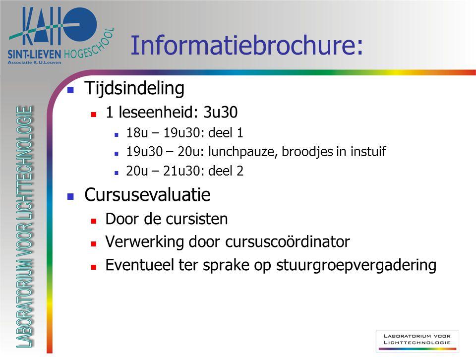 Informatiebrochure: Tijdsindeling Cursusevaluatie 1 leseenheid: 3u30