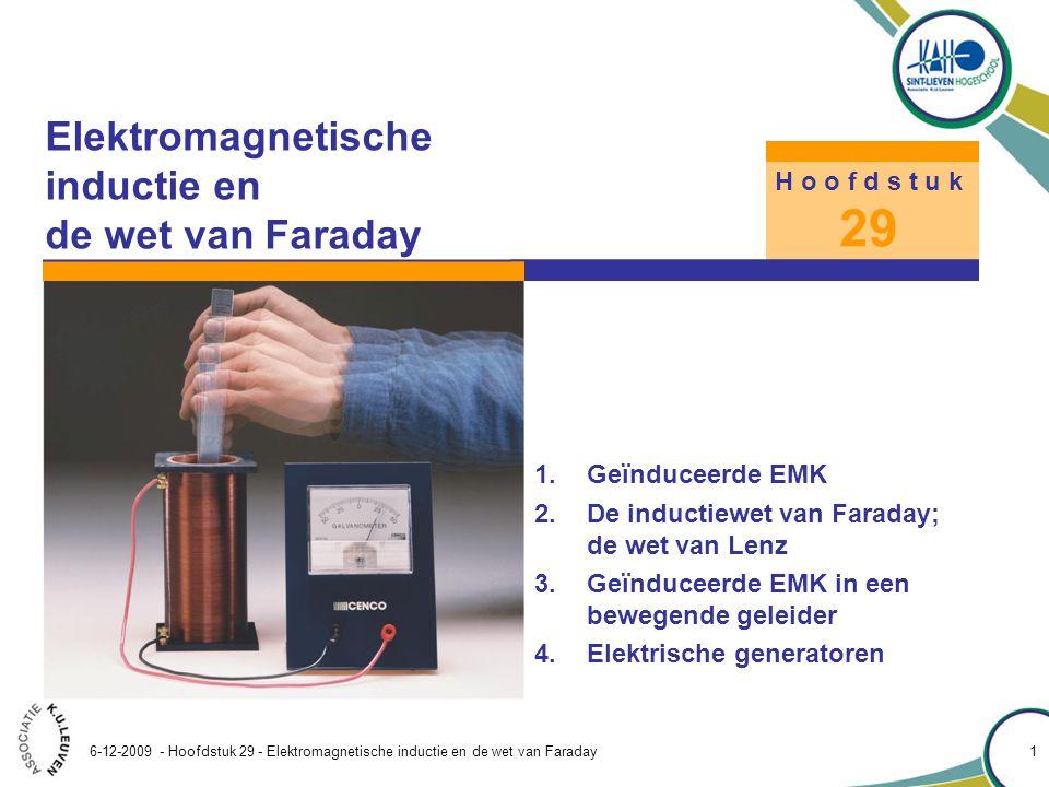 29 Elektromagnetische inductie en de wet van Faraday H o o f d s t u k