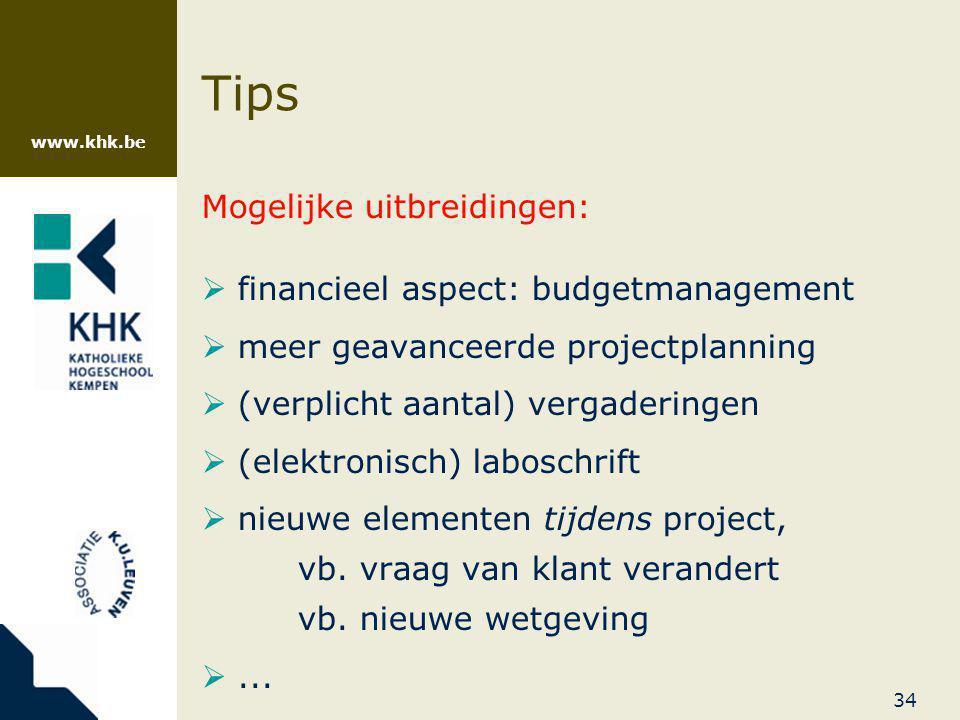 Tips Mogelijke uitbreidingen: financieel aspect: budgetmanagement