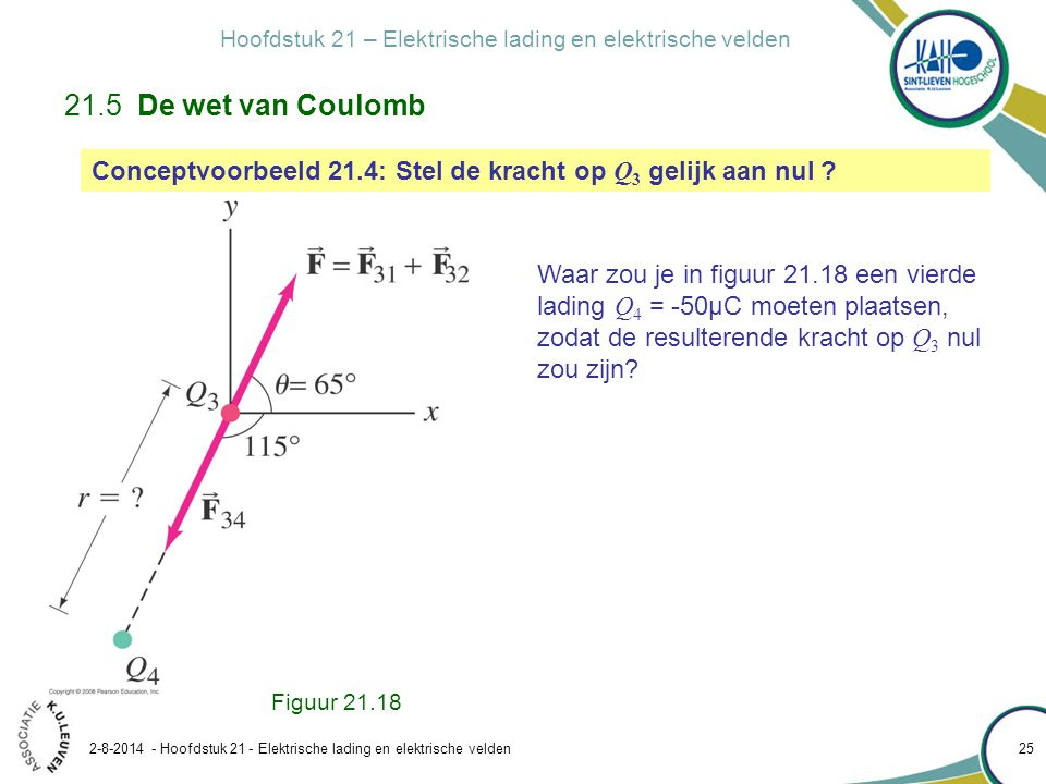 21.5 De wet van Coulomb Conceptvoorbeeld 21.4: Stel de kracht op Q3 gelijk aan nul