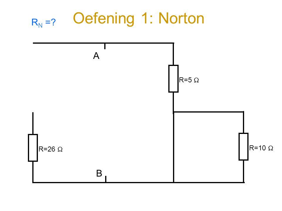 Oefening 1: Norton RN = R=5  A R=26  R=10  B