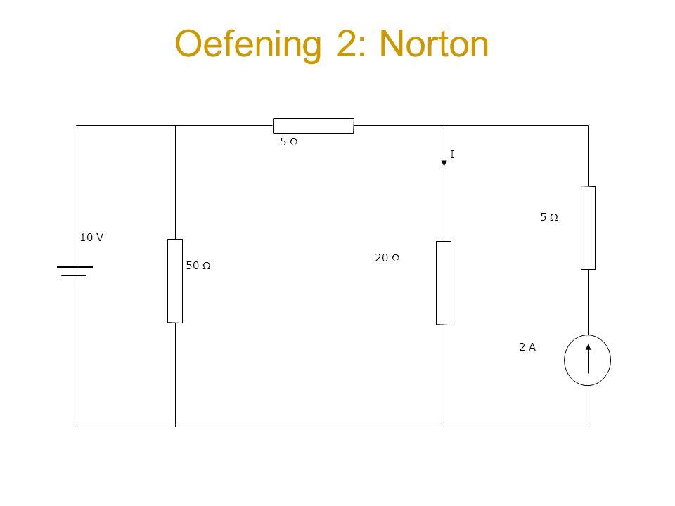 Oefening 2: Norton 10 V 50  5  20  2 A I