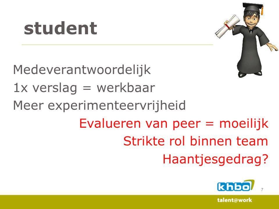 student Medeverantwoordelijk 1x verslag = werkbaar