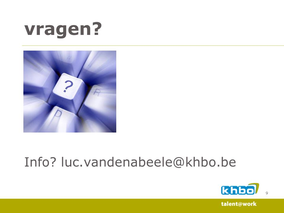 vragen Info luc.vandenabeele@khbo.be voorbereiding
