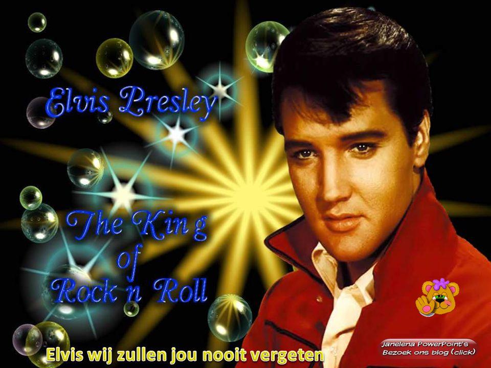 Elvis wij zullen jou nooit vergeten