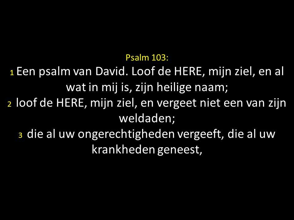 Psalm 103: 1 Een psalm van David