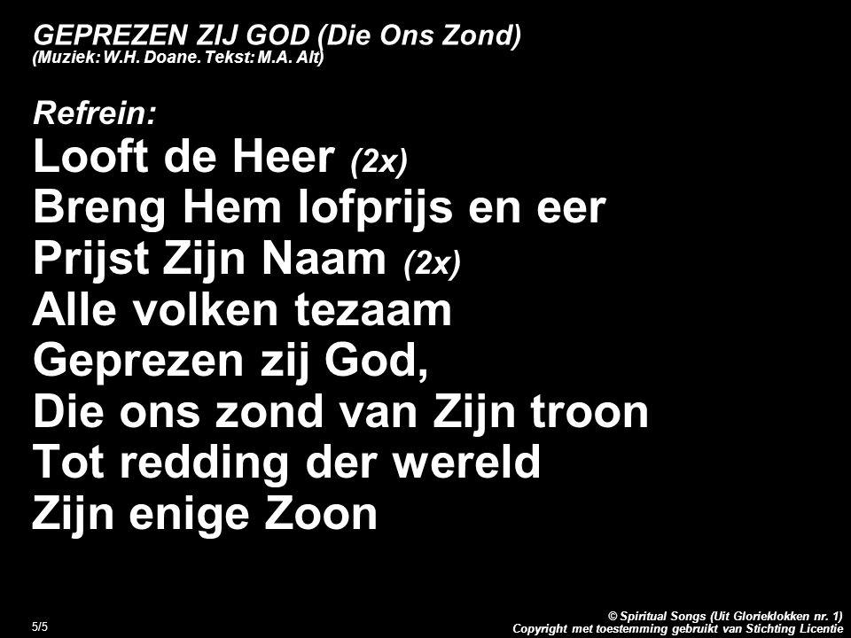 GEPREZEN ZIJ GOD (Die Ons Zond) (Muziek: W.H. Doane. Tekst: M.A. Alt)