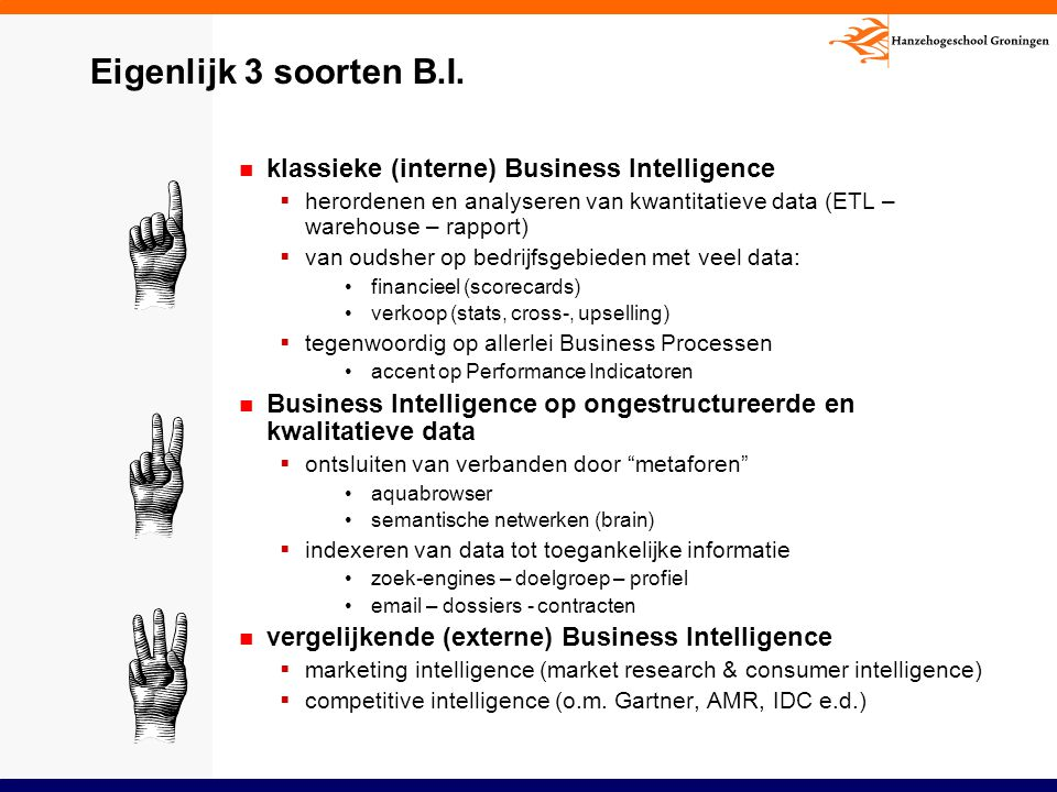 Eigenlijk 3 soorten B.I. klassieke (interne) Business Intelligence