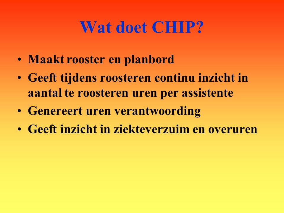 Wat doet CHIP Maakt rooster en planbord