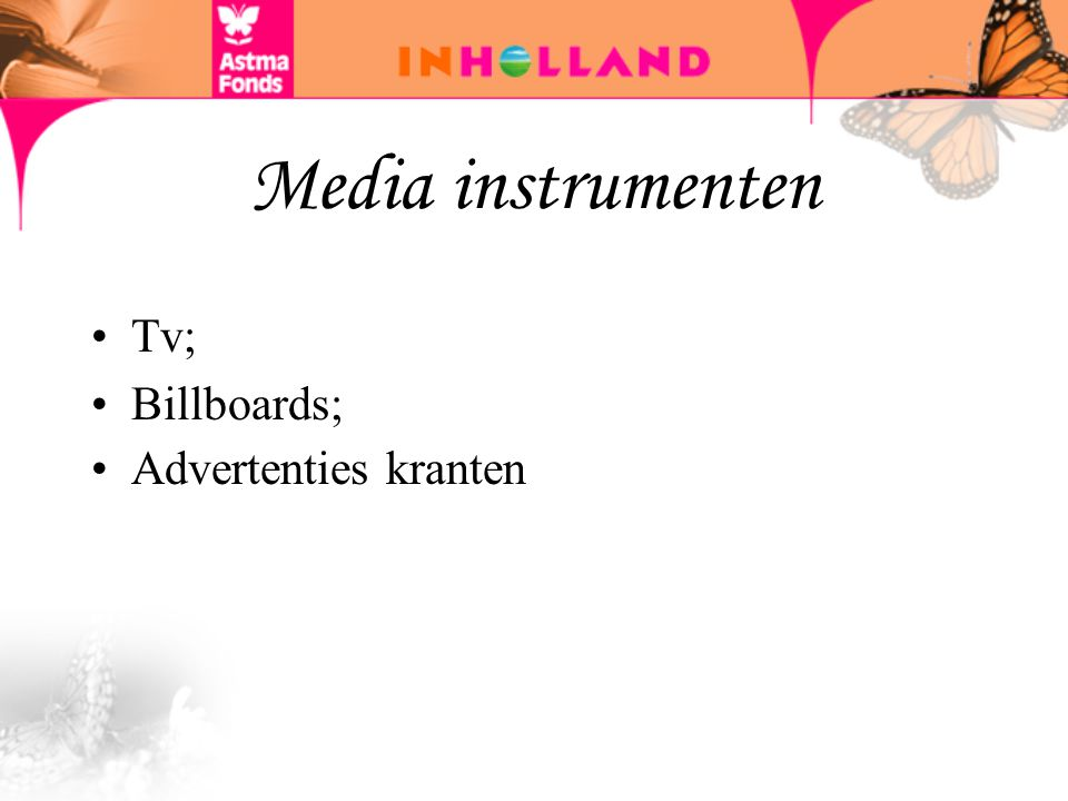 Media instrumenten Tv; Billboards; Advertenties kranten