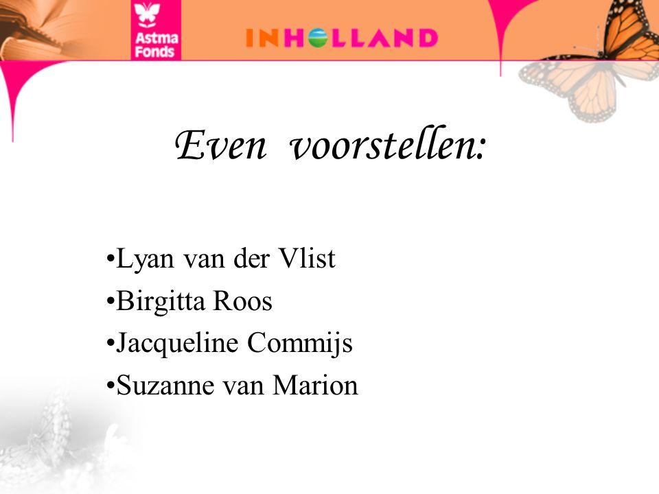 Lyan van der Vlist Birgitta Roos Jacqueline Commijs Suzanne van Marion