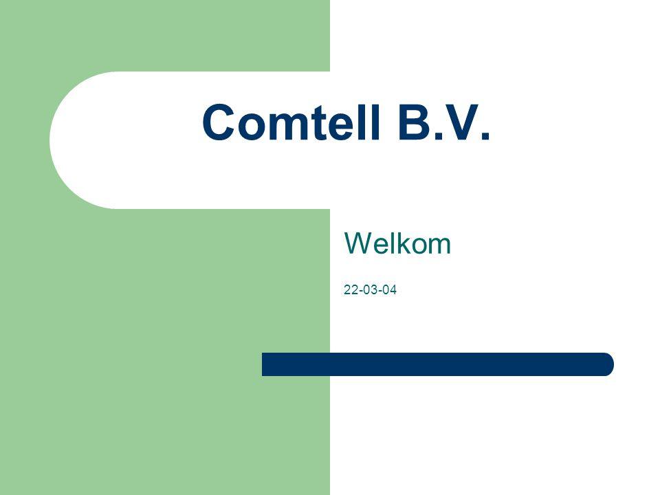 Comtell B.V. Welkom 22-03-04 Inleiding