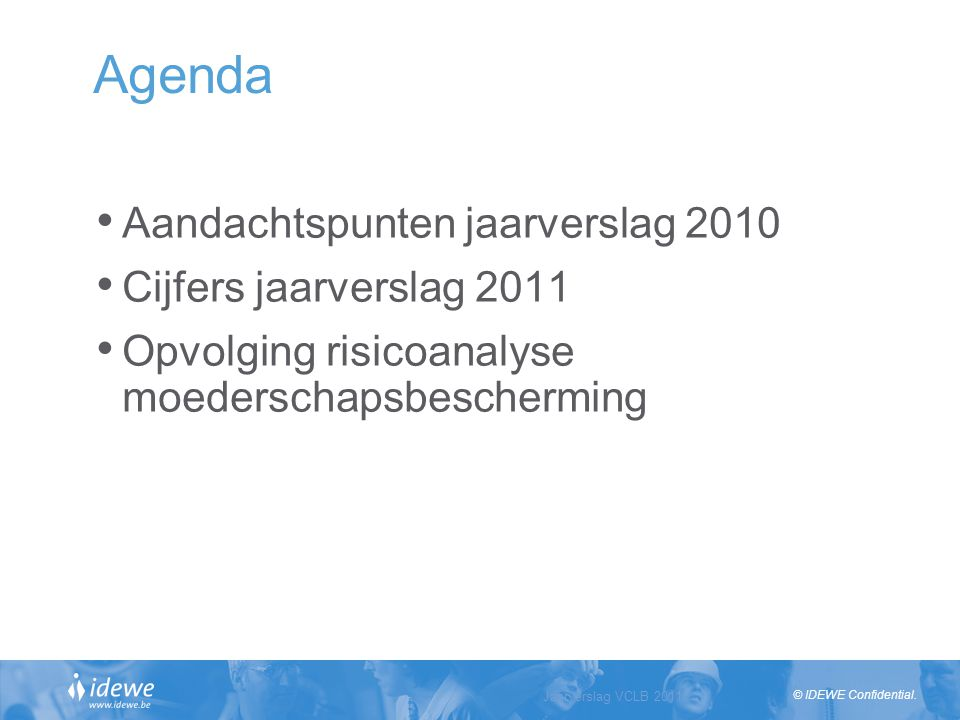 Agenda Aandachtspunten jaarverslag 2010 Cijfers jaarverslag 2011