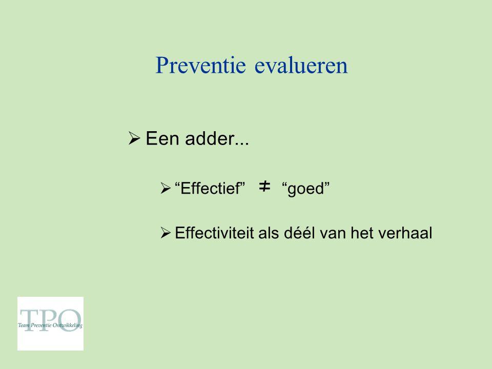 Preventie evalueren Een adder... Effectief ≠ goed