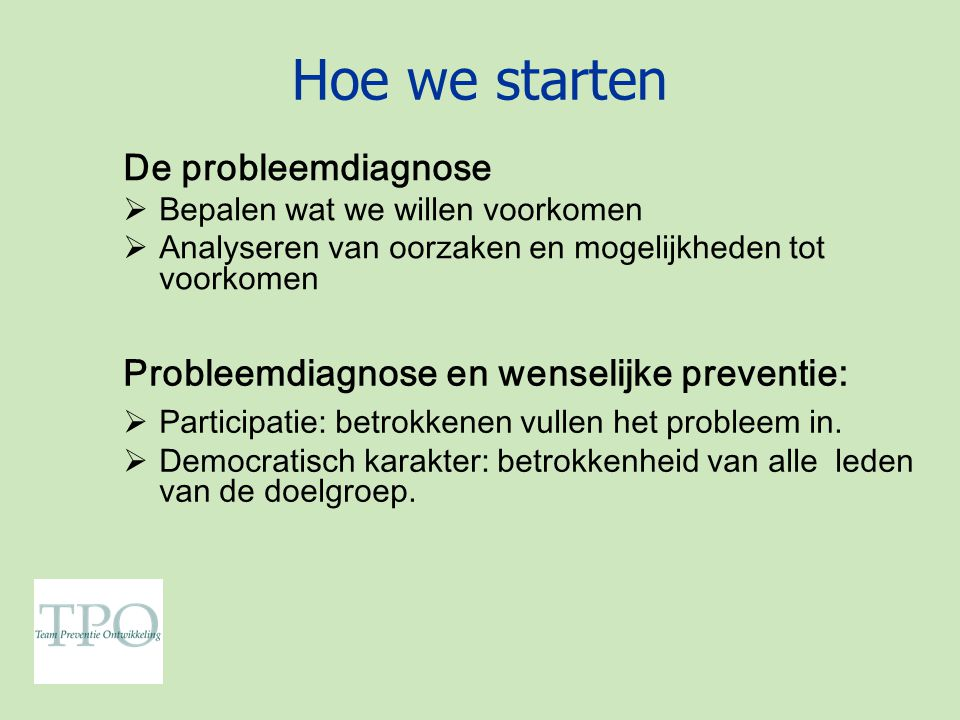 Hoe we starten De probleemdiagnose