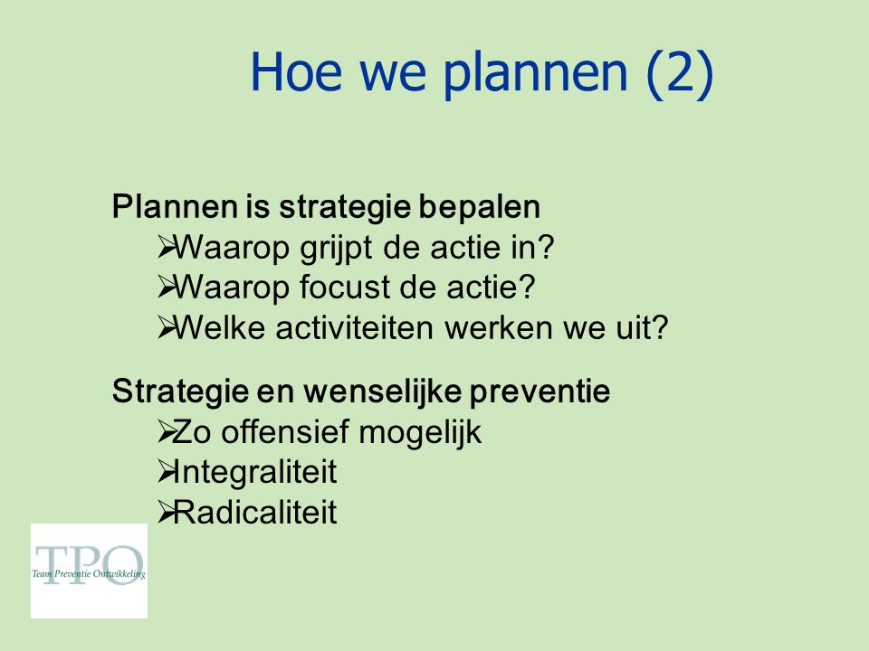 Hoe we plannen (2) Plannen is strategie bepalen