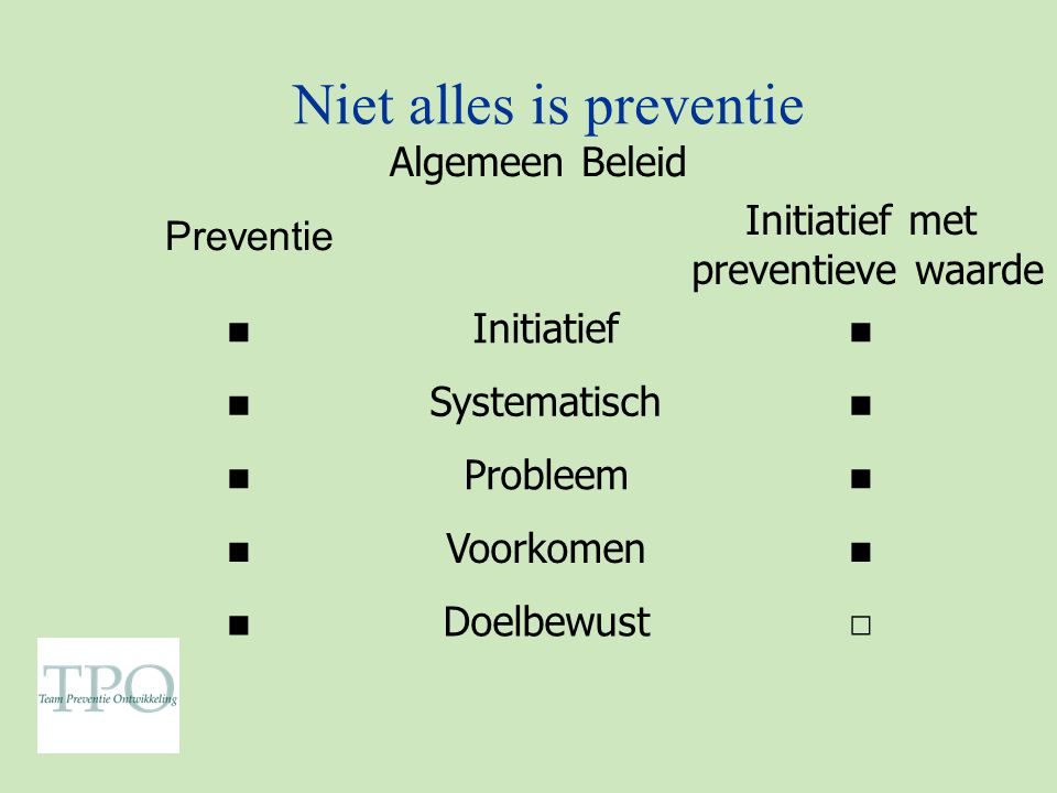 Niet alles is preventie