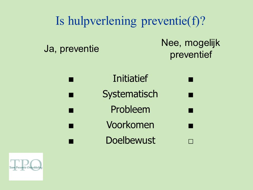 Is hulpverlening preventie(f)