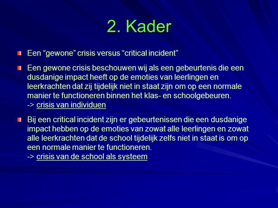 2. Kader Een gewone crisis versus critical incident