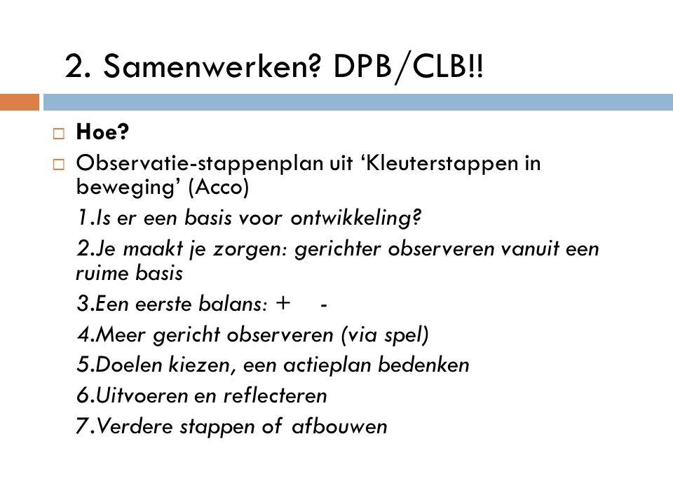 2. Samenwerken DPB/CLB!! Hoe