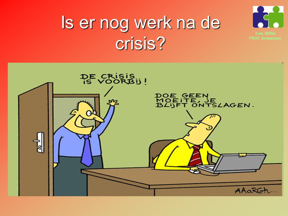 Is er nog werk na de crisis