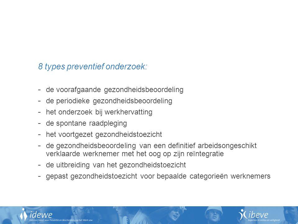 8 types preventief onderzoek:
