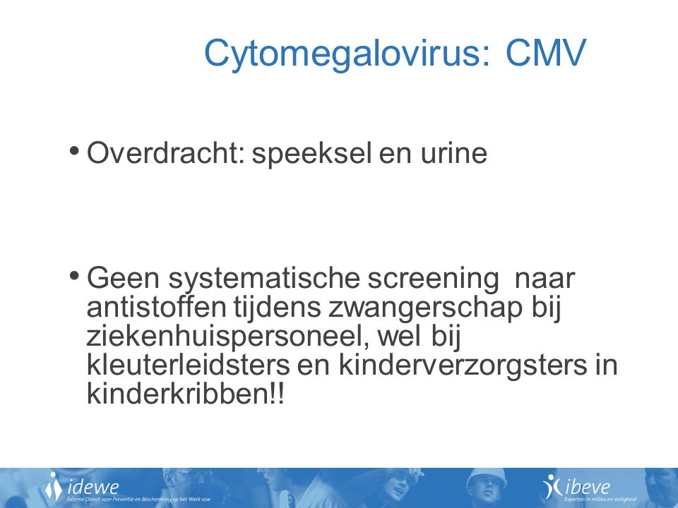 Cytomegalovirus: CMV Overdracht: speeksel en urine