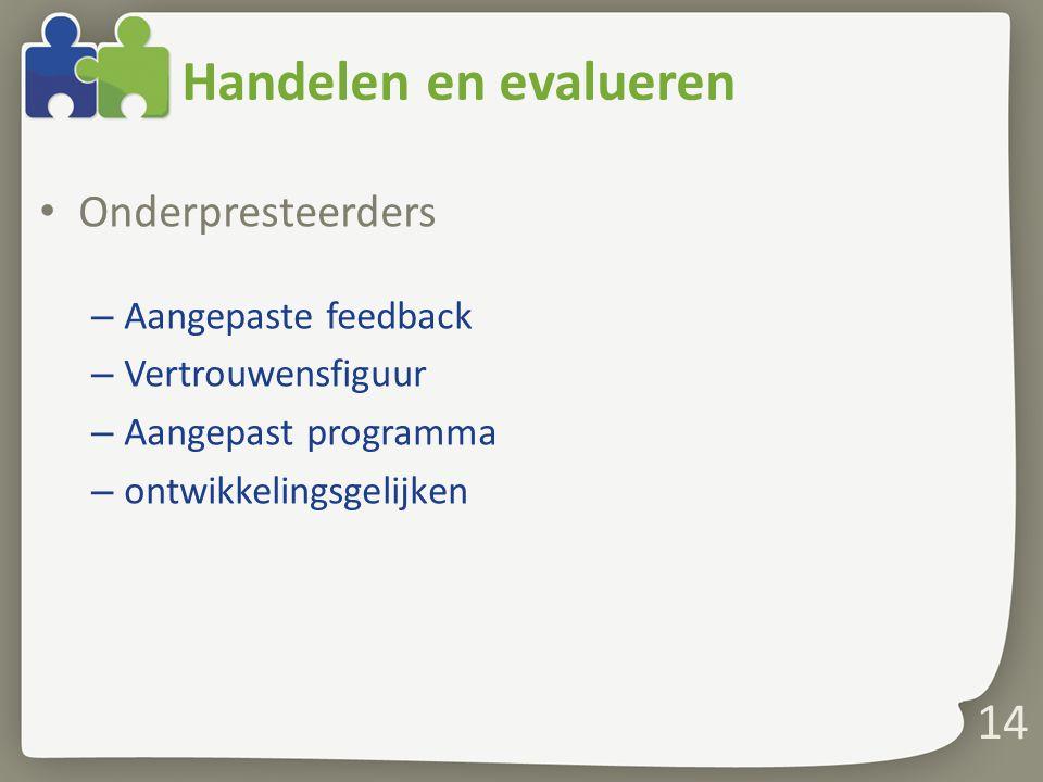 Handelen en evalueren Onderpresteerders Aangepaste feedback