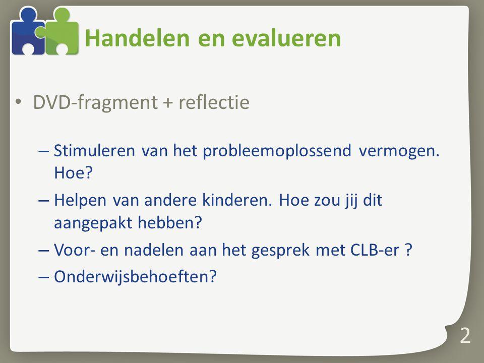 Handelen en evalueren DVD-fragment + reflectie