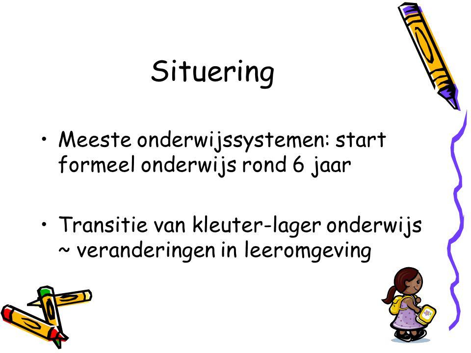 Situering Meeste onderwijssystemen: start formeel onderwijs rond 6 jaar.