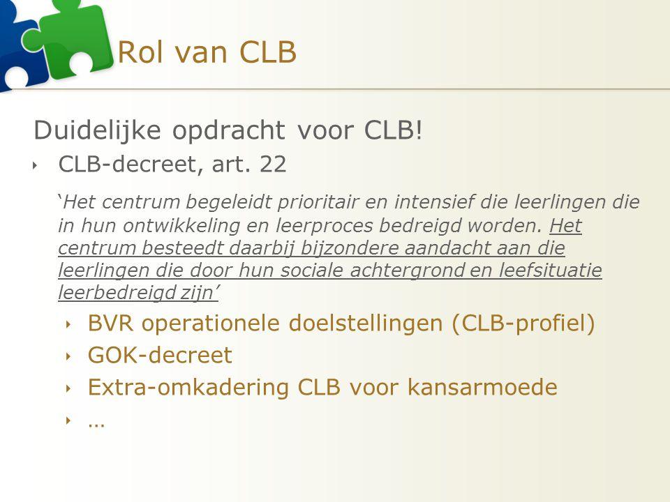 Rol van CLB Duidelijke opdracht voor CLB!