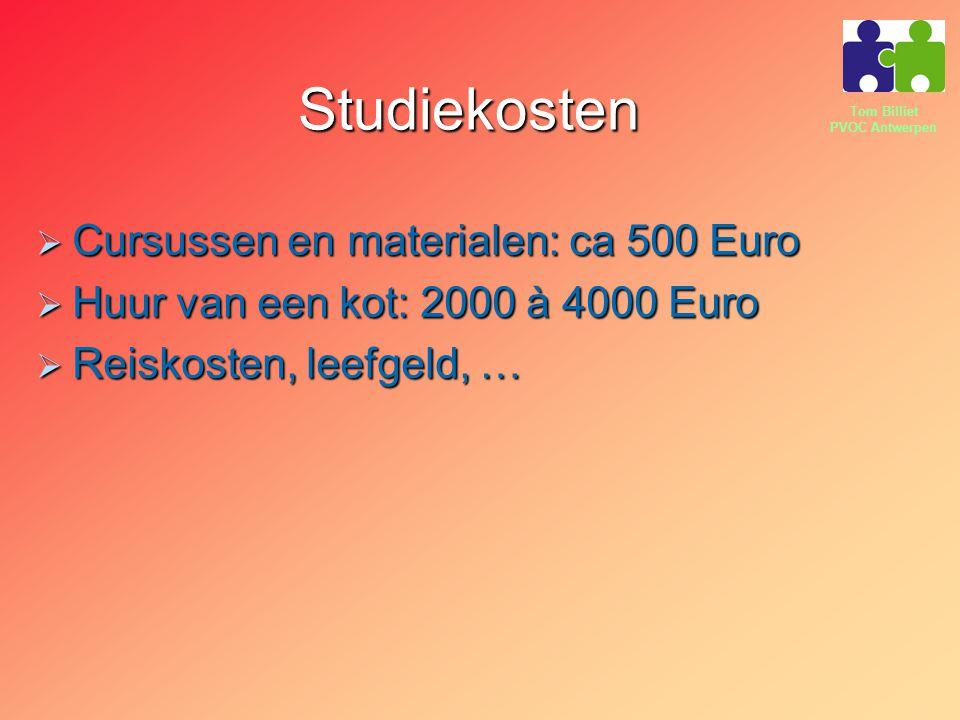 Studiekosten Cursussen en materialen: ca 500 Euro