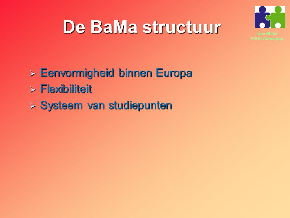 De BaMa structuur Eenvormigheid binnen Europa Flexibiliteit