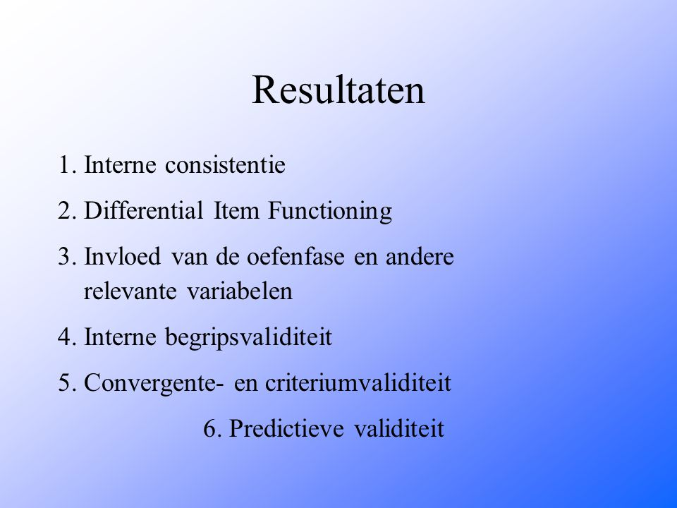 Resultaten 1. Interne consistentie 2. Differential Item Functioning