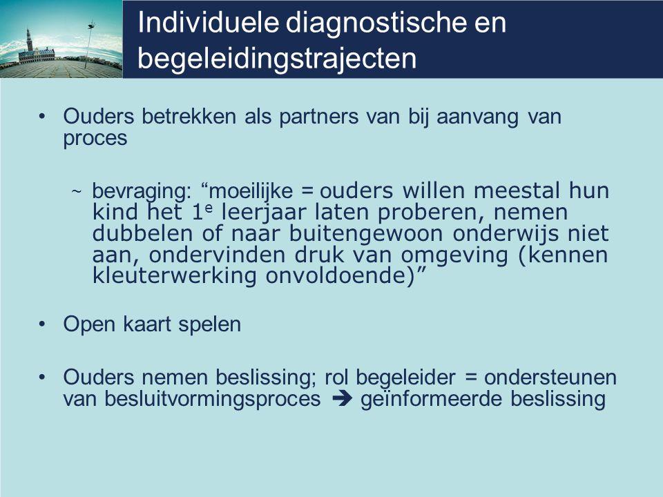 Individuele diagnostische en begeleidingstrajecten