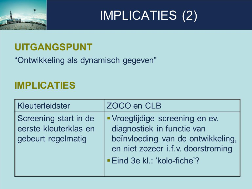 IMPLICATIES (2) UITGANGSPUNT IMPLICATIES