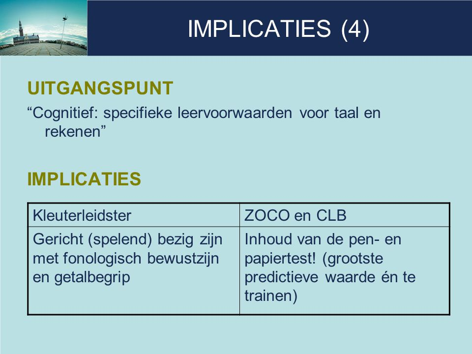 IMPLICATIES (4) UITGANGSPUNT IMPLICATIES