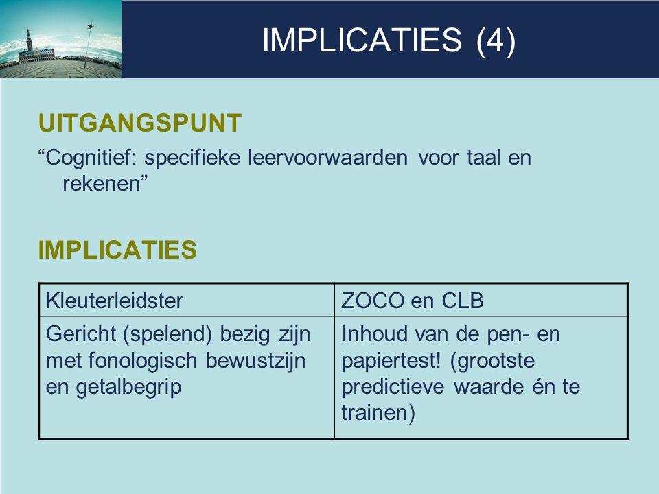 IMPLICATIES (4) UITGANGSPUNT IMPLICATIES