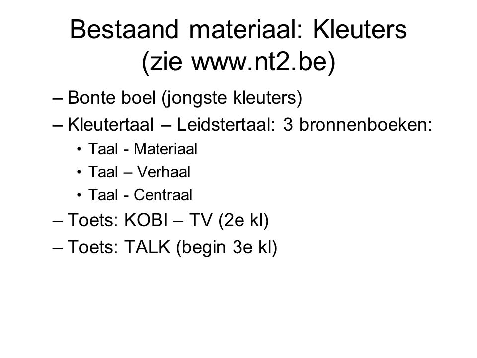 Bestaand materiaal: Kleuters (zie www.nt2.be)