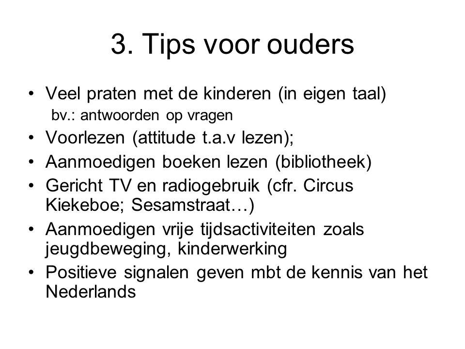 3. Tips voor ouders Veel praten met de kinderen (in eigen taal)