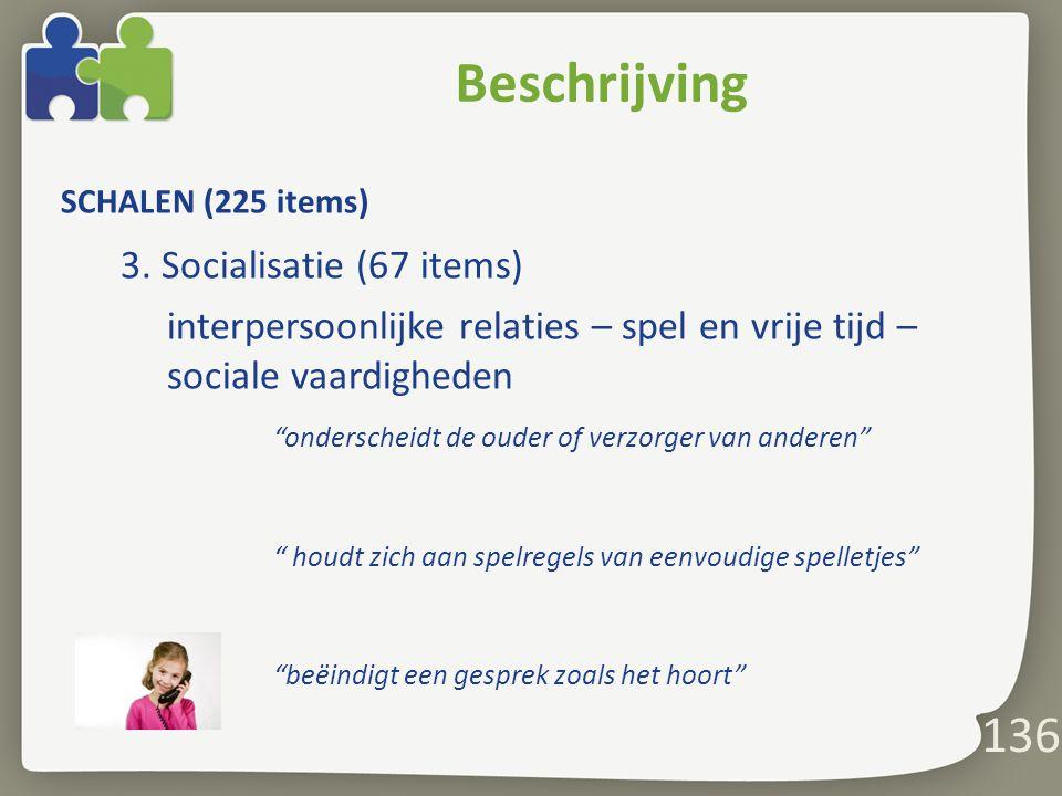 Beschrijving 136 3. Socialisatie (67 items)