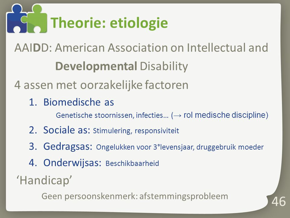 Theorie: etiologie AAIDD: American Association on Intellectual and