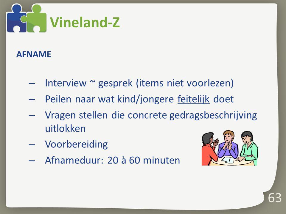 Vineland-Z Interview ~ gesprek (items niet voorlezen)