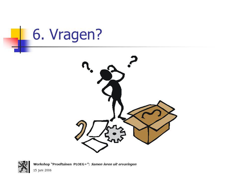6. Vragen Workshop Proeftuinen PLOEG+ : Samen leren uit ervaringen