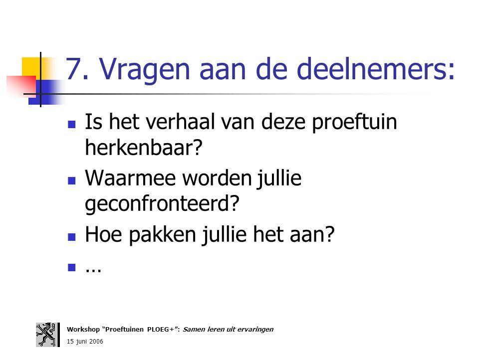 7. Vragen aan de deelnemers: