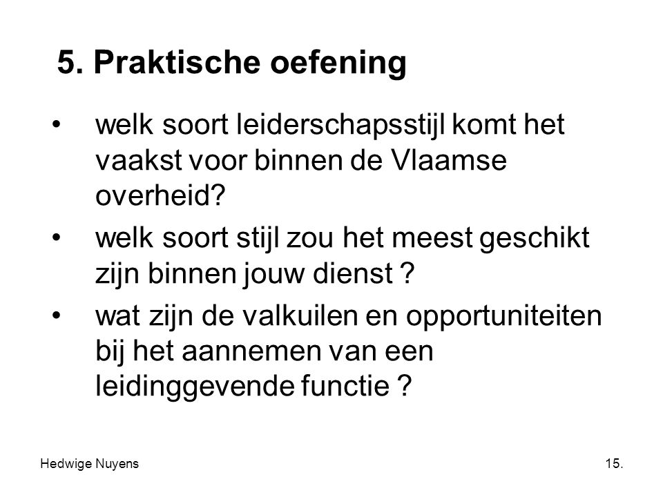 5. Praktische oefening welk soort leiderschapsstijl komt het vaakst voor binnen de Vlaamse overheid