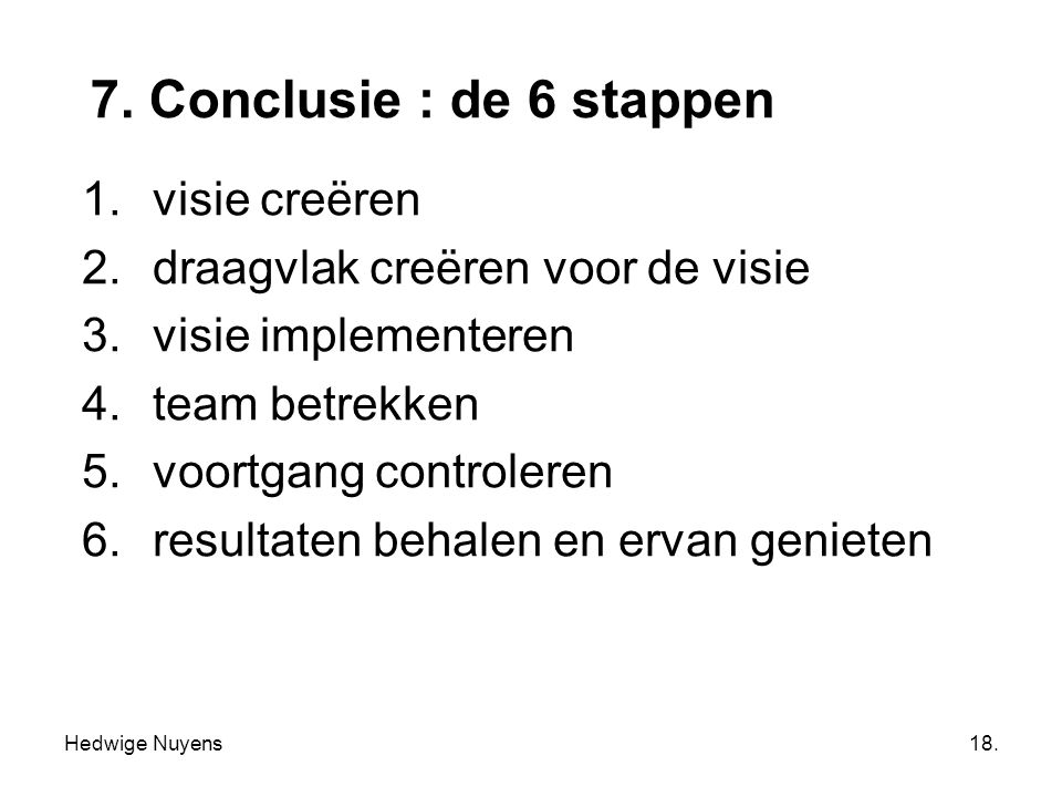 7. Conclusie : de 6 stappen visie creëren