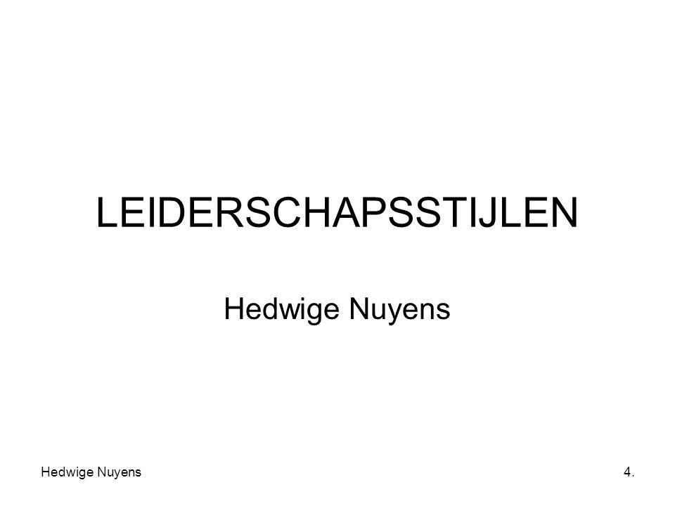 LEIDERSCHAPSSTIJLEN Hedwige Nuyens Hedwige Nuyens