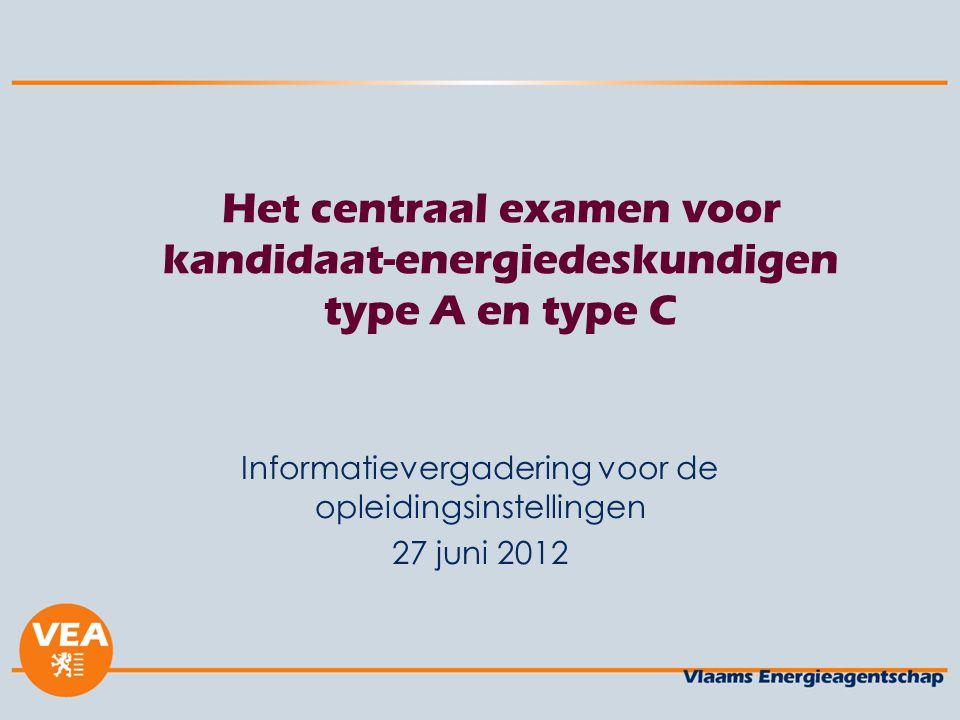 Het centraal examen voor kandidaat-energiedeskundigen type A en type C