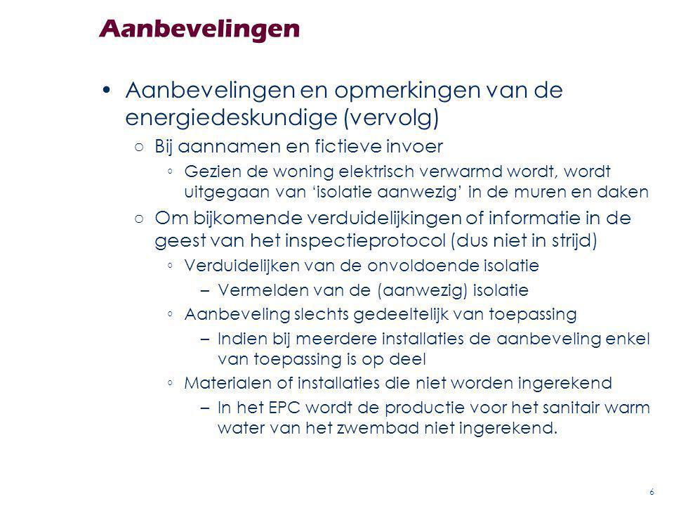 Aanbevelingen Aanbevelingen en opmerkingen van de energiedeskundige (vervolg) Bij aannamen en fictieve invoer.